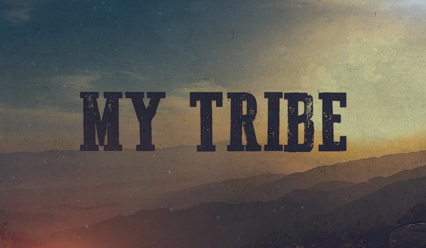 MY TRIBE: CONNECTING
