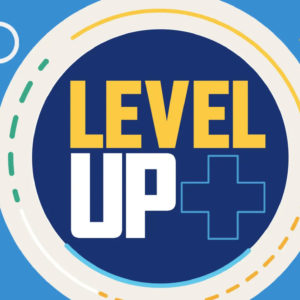 LEVEL UP: GET IN THE GAME