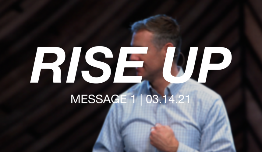 Rise Up: Message 1