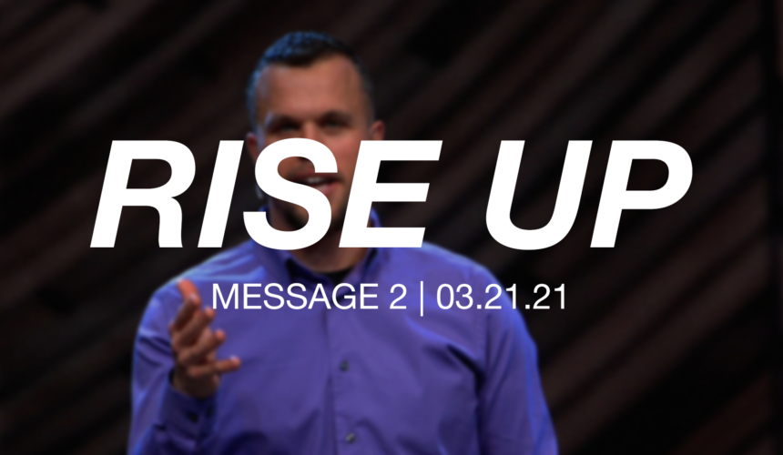 Rise Up: Message 2