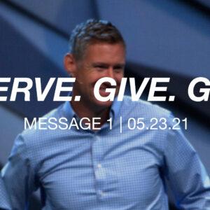 Serve. Give. Go. | Message 1