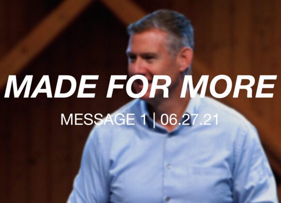 Made for More | Message 1