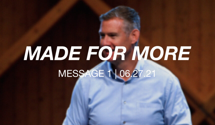 Made for More   Message 1