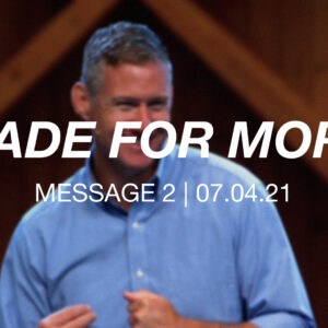 Made for More | Message 2