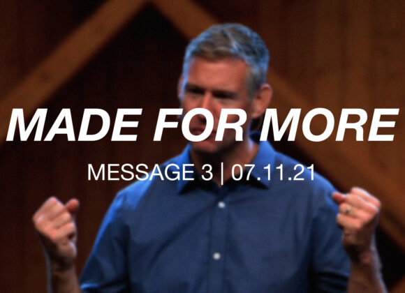 Made for More | Message 3