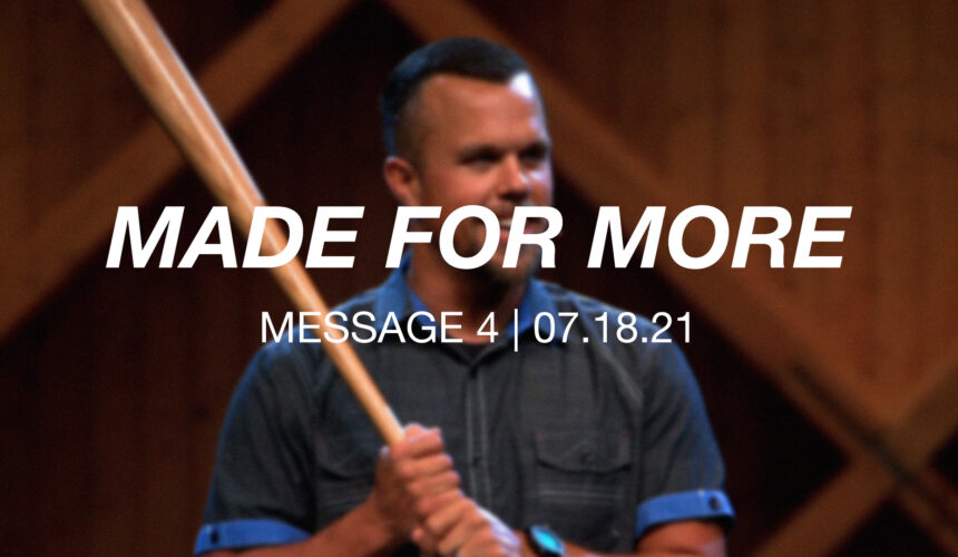 Made for More | Message 4