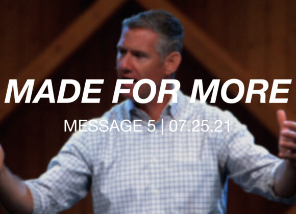 Made for More | Message 5