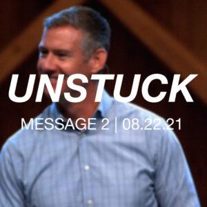 Unstuck | Message 2