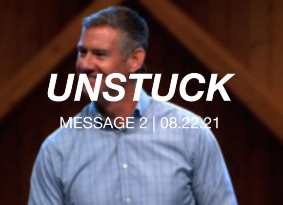 Unstuck   Message 2