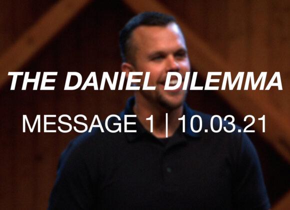 The Daniel Dilemma   Message 1