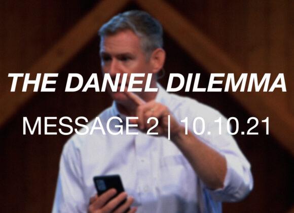 The Daniel Dilemma   Message 2