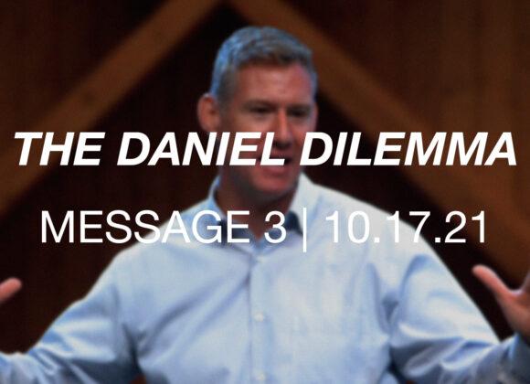 The Daniel Dilemma   Message 3